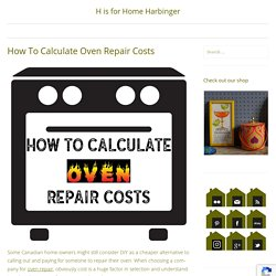 How to calculate oven repair costs - H is for Home Harbinger