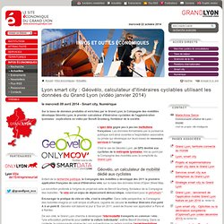 Lyon smart city : Géovélo, calculateur d'itinéraires cyclables utilisant les données du Grand Lyon (vidéo janvier 2014)