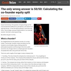 The only wrong answer is 50/50: Calculating the co-founder equity split