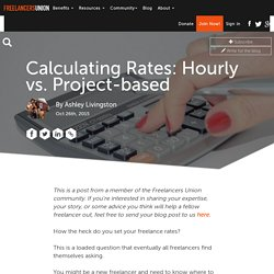 Calculating Rates: Hourly vs. Project-based