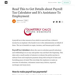 Read This to Get Details about Payroll Tax Calculator and It's Assistance To Employment
