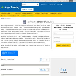 Recurring Deposit Calculator: Calculate your Interest Rate, Maturity Value at Angel Broking