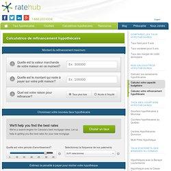 Votre calculatrice de refinancement hypothécaire
