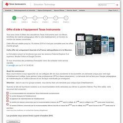 Programme d'aide à l'équipement Gamme de calculatrices graphiques et scientifiques Texas Instruments - France