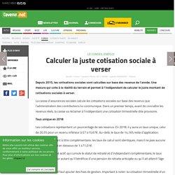 Calculer la juste cotisation sociale à verser - Toute l'actu 24h/24 sur Lavenir.net