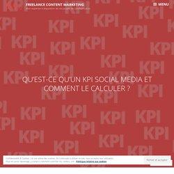Qu'est-ce qu'un KPI social media et comment le calculer ?