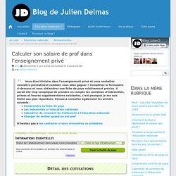 Calculer son salaire de prof dans l'enseignement privé - Blog de Julien Delmas