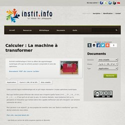 Calculer : La machine à transformer - Document d'instit.info