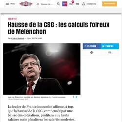 Hausse de la CSG : les calculs foireux de Mélenchon