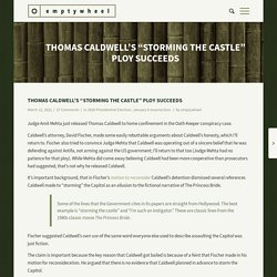 """Thomas Caldwell's """"Storming the Castle"""" Ploy Succeeds"""