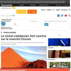 Le nickel calédonien fait recette sur le marché Chinois - nouvelle calédonie 1ère
