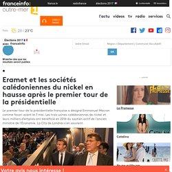 Eramet et les sociétés calédoniennes du nickel en hausse après le premier tour de la présidentielle - outre-mer 1ère