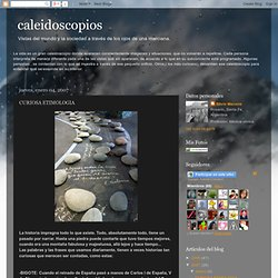 caleidoscopios: CURIOSA ETIMOLOGIA
