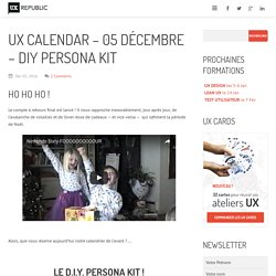UX Calendar - 05 Décembre - DIY Persona Kit