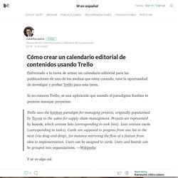 Cómo crear un calendario editorial de contenidos usando Trello — M en español