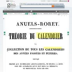 Théorie du calendrier et collection de tous les calendriers des années passées et futures / par L.-B. Francoeur,...