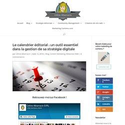 Le calendrier éditorial: un outil essentiel pour sa stratégie digitale