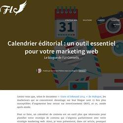 Calendrier éditorial : un outil essentiel pour votre marketing web