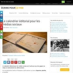 Le calendrier éditorial pour les médias sociaux