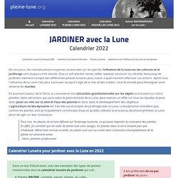 ⇒ Jardiner avec la Lune ≡ Calendrier Lunaire 2021 Jardin : Conseils - Explications pour semer et récolter en biodynamie, selon les phases lunaires et le cycle de la Lune