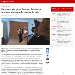 Un calendrier pour financer l'aide aux femmes atteintes du cancer du sein