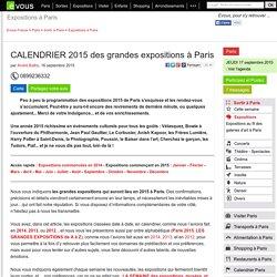CALENDRIER 2015 des grandes expositions à Paris
