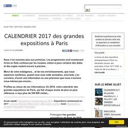 CALENDRIER 2017 des grandes expositions à Paris