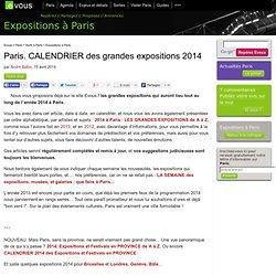 Paris. CALENDRIER des grandes expositions 2014