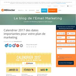 Calendrier 2017 des dates importantes pour votre plan de marketing