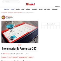 Le calendrier de Parcoursup 2021 - Parcoursup 2021 - Inscriptions dans le supérieur - L'Etudiant