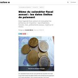 Mémo du calendrier fiscal annuel : les dates limites de paiement