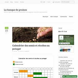 Calendrier des semis et récoltes au potager