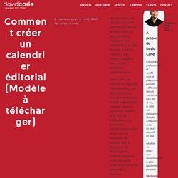 Comment créer un calendrier éditorial (Modèle à télécharger) - David Carle