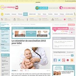 Le calendrier de vaccination 2015 pour bébé