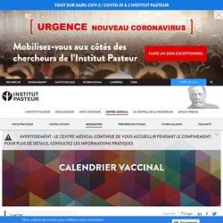 Calendrier vaccinal - Centre de vaccination Institut Pasteur