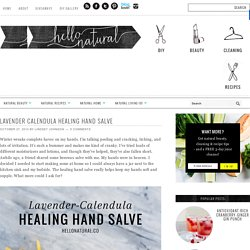 Lavender Calendula Hand Salve Recipe