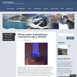 Primer parte: Calentadores caseros de Lata y Alcohol