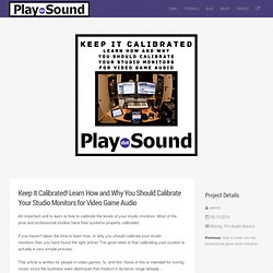 Keep It Calibrated! Learn How and Why You Should Calibrate Your Studio Monitors for Video Game Audio