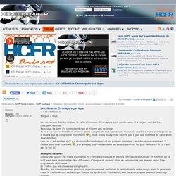 «La calibration Chromapure pas à pas» - 30015916 - sur le forum «Les logiciels de calibration» - 1362 - du site Homecinema-fr.com