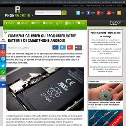 Comment calibrer ou recalibrer votre batterie de smartphone Android