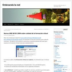 Norma UNE 66181:2008 sobre calidad de la formación virtual