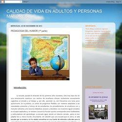 CALIDAD DE VIDA EN ADULTOS Y PERSONAS MAYORES: PEDAGOGIA DEL HUMOR (1ª parte)