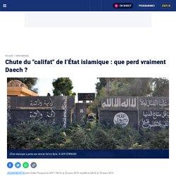 """Chute du """"califat"""" de l'État islamique : que perd vraiment Daech ?"""