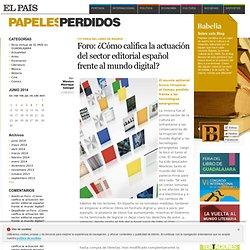 Foro: ¿Cómo califica la actuación del sector editorial español frente al mundo digital? >> Papeles Perdidos