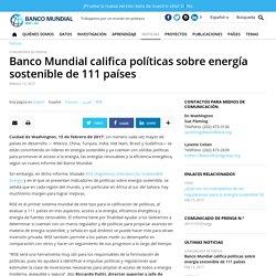 Banco Mundial califica políticas sobre energía sostenible de 111 países