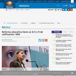 Reforma educativa tiene un 8.5 o 9 de calificación: INEE