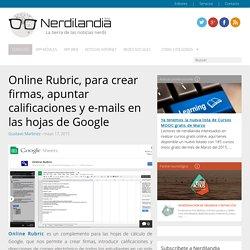 Online Rubric, para crear firmas, apuntar calificaciones y e-mails en las hojas de Google