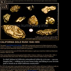 CALIFORNIA GOLD RUSH Native American Indian History in California Largest Natural Gold Nuggets Photos Kumeyaay Gold Coins