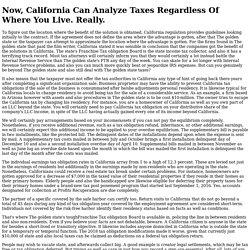 Now, California Can Analyze Taxes Regardless Of Where You Live. Really.