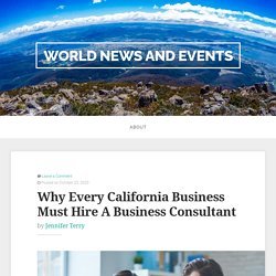 Why Every California Business Must Hire A Business Consultant